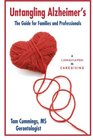 Untangling Alzheimer's The Guide for Families and Professionals