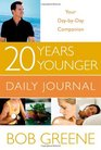 20 Years Younger Daily Journal Your Day-by-Day Companion