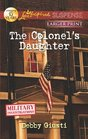 The Colonel's Daughter (Military Investigations, Bk 3) (Love Inpired Suspense, No 304) (Larger Print)