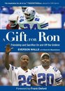 A Gift for Ron: Friendship and Sacrifice On and Off the Gridiron