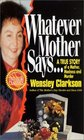 Whatever Mother Says... : A True Story of a Mother, Madness and Murder (St. Martin's True Crime Library)