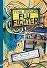 Finn Reeder Flu Fighter How I Survived a Worldwide Pandemic the School Bully and the Craziest Game of Dodge Ball Ever