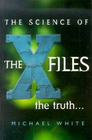 The Science of The X-Files : The Truth