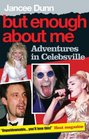 BUT ENOUGH ABOUT ME ADVENTURES IN CELEBSVILLE