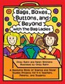 Bags, Boxes, Buttons, and Beyond with the Bag Ladies: A Resource Book of Science and Social Studies Projects for K-6 Teachers, Parents, and Students