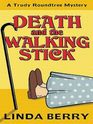 Death and the Walking Stick (Trudy Roundtree, Bk 4)