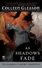 As Shadows Fade (Gardella Vampire Chronicles, Bk 5)