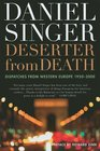 Deserter from Death  Dispatches from Western Europe 19502000