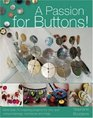A Passion for Buttons: More Than 50 Inspiring Projects for Chic and Unique Earrings, Necklaces and Rings