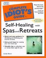 Complete Idiot's Guide to SELF HEALING SPAS