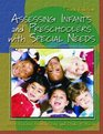 Assessing Infants and Preschoolers with Special Needs Third Edition
