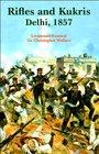 Rifles and Kukris Delhi 1857