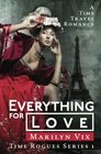 Everything For Love: Time Rogues Book 1 (Volume 1)
