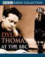 Dylan Thomas at the BBC
