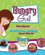 Hungry Girl Recipes and Survival Strategies for Guilt-Free Eating in the Real World