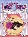 Louise Trapeze Is Totally 100 Fearless