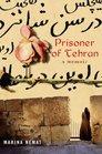 Prisoner of Tehran : One Woman's Story of Survival Inside an Iranian Prison