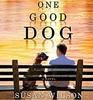 One Good Dog A Novel