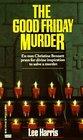 The Good Friday Murder (Christine Bennett, Bk 1)
