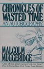 Chronicles of Wasted Time An Autobiography