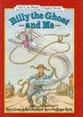 Billy the Ghost and Me (An I Can Read Chapter Book)
