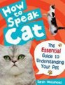 How to Speak Cat The Essential Guide to Understanding Your Pet