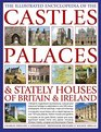 The Illustrated Encyclopedia of the Castles Palaces  Stately Houses of Britain  Ireland Britain's Magnificent Architectural Cultural And  And 500 Fine Art Paintings And Photographs