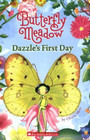 Butterfly Meadow Dazzle's First Day
