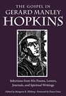 The Gospel in Gerard Manley Hopkins Selections from His Poems Letters Journals and Spiritual Writings