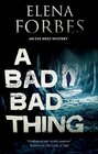 Bad, Bad Thing, A (An Eve West Mystery)