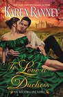 To Love a Duchess An All for Love Novel