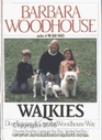 Walkies: Dog Training and Care the Woodhouse Way