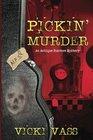 Pickin' Murder An Antique Hunters Mystery Book 2 An Antique Hunters Mystery Book 2