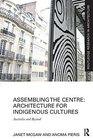 Assembling the Centre Architecture for Indigenous Cultures Australia and Beyond