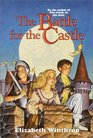 The Battle for the Castle (Castle in the Attic, Bk 2)