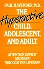 The Hyperactive Child, Adolescent, and Adult: Attention Deficit Disorder Through the Lifespan