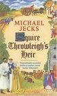 Squire Throwleigh's Heir (Mediveal West Country Mystery)