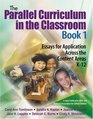 The Parallel Curriculum in the Classroom Book 1  Essays for Application Across the Content Areas K-12