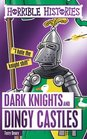 Dark Knights and Dingy Castles