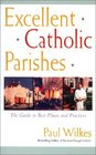 Excellent Catholic Parishes The Guide to Best Places and Practices