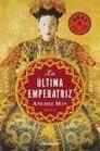 La ultima emperatriz/ The Last Empress