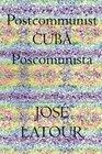 Postcommunist CUBA  Poscomunista