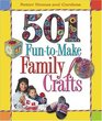 501 Fun-to-Make Family Crafts