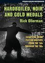 Hardboiled Noir and Gold Medals Essays on Crime Fiction Writers from the 50s through the 90s