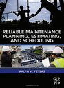 Reliable Maintenance Planning Estimating and Scheduling