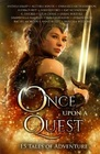 Once Upon A Quest Fifteen Tales of Adventure