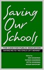 Saving Our Schools The Case For Public Education Saying No to No Child Left Behind