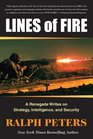 Lines of Fire A Renegade Writes on Strategy Intelligence and Security