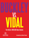Buckley vs Vidal The Historic 1968 ABC News Debates
