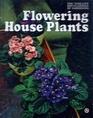 Flowering House Plants (Time-Life Encyclopedia of Gardening)